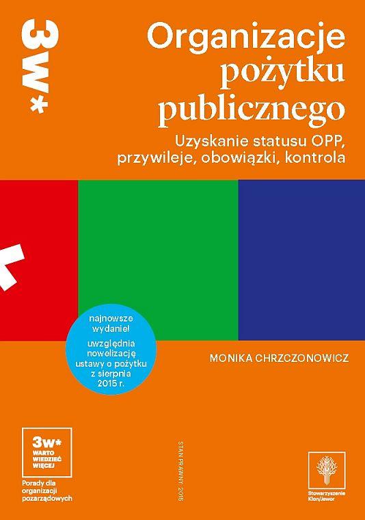 Organizacje pożytku publicznego. Uzyskanie statusu OPP, przywileje, obowiązki, kontrola