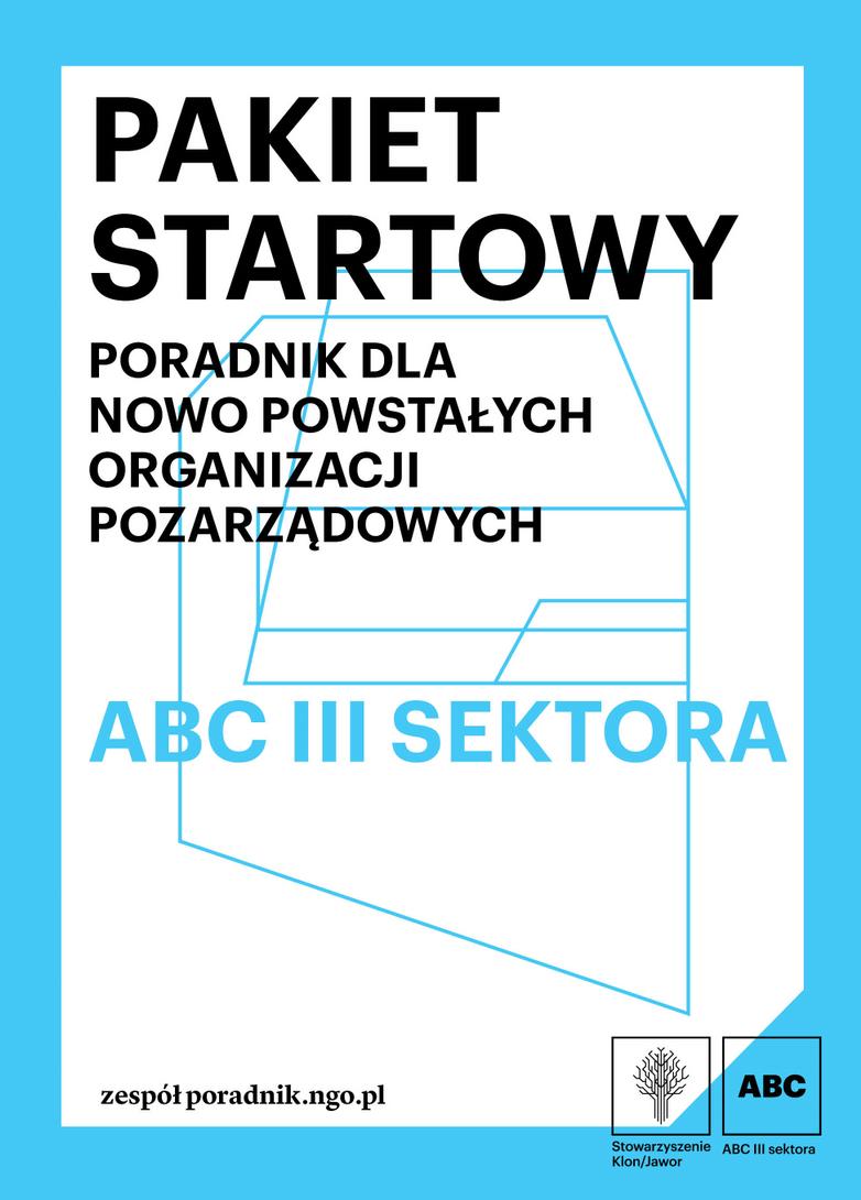 Pakiet startowy. Poradnik dla nowo powstałych organizacji pozarządowych