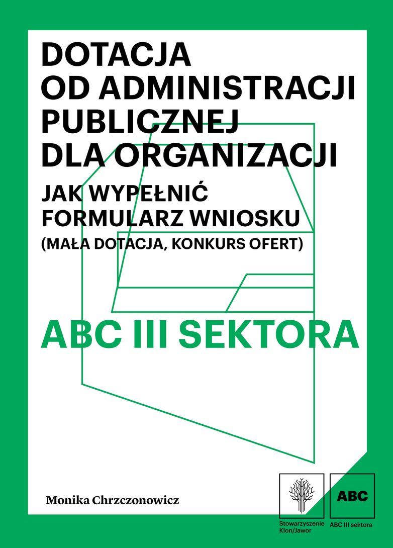 Dotacja od administracji publicznej dla organizacji. Jak wypełnić formularz wniosku (mała dotacja, konkurs ofert)
