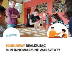 Miniatura Edukujemy realizując m.in innowacyjne warsztaty