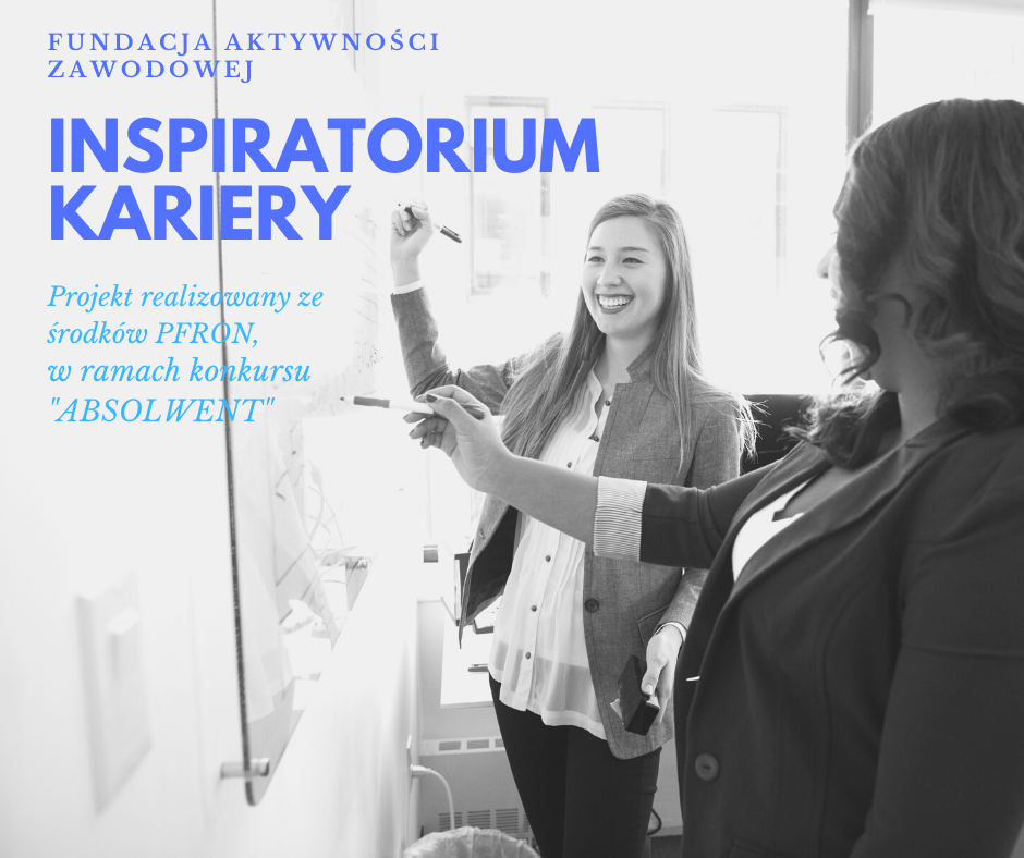 INSPIRATORIUM KARIERY - aktywizacja zawodowa studentów i absolwentów z niepełnosprawnością
